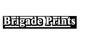 Brigade Prints