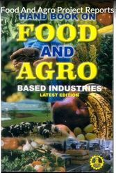 Agro-Based and Food Processing Industries Project Report Consultancy