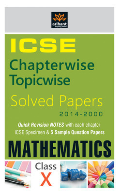 Icse Mathematics (class 10) : Chapterwise Topicwise Solved