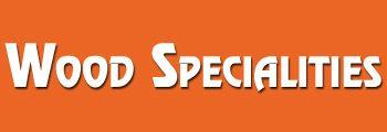 Wood Specialities