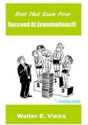 Beat The Exam Fever Succeed At Examinations Book