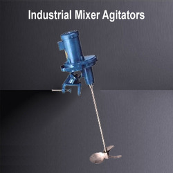 Industrial Mixer Agitators