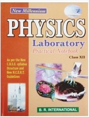 Physics Books - Physics Laboratory Practical Notebook XI