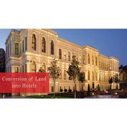 Conversion Service of Land for Hotels